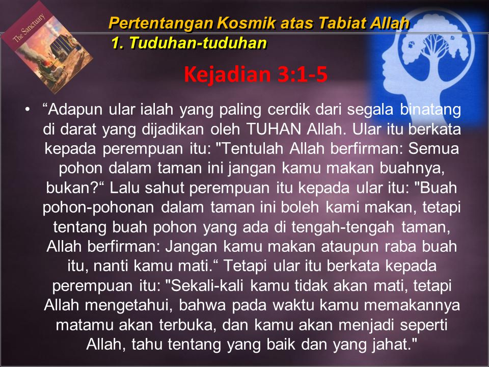 Pertentangan Kosmik atas Tabiat Allah 1. Tuduhan-tuduhan