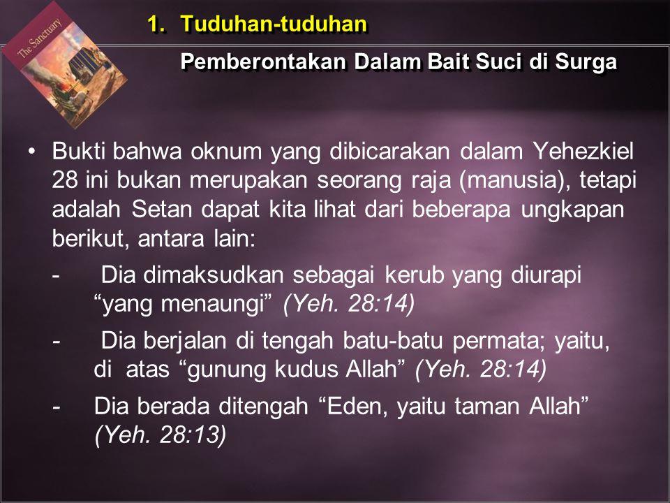 - Dia berada ditengah Eden, yaitu taman Allah (Yeh. 28:13)