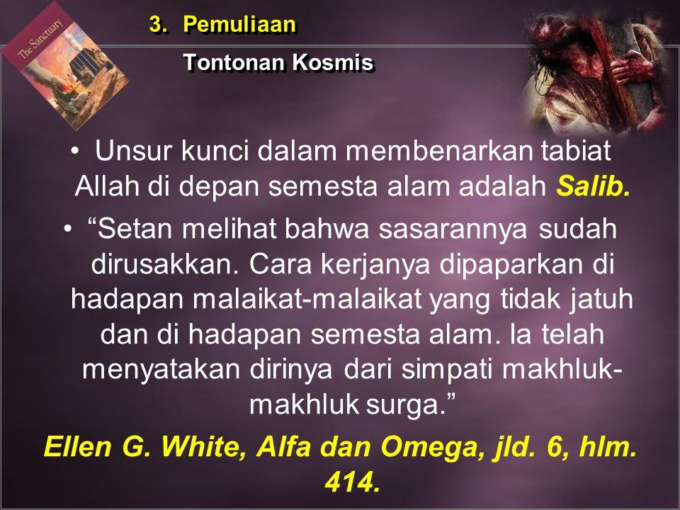 Ellen G. White, Alfa dan Omega, jld. 6, hlm. 414.