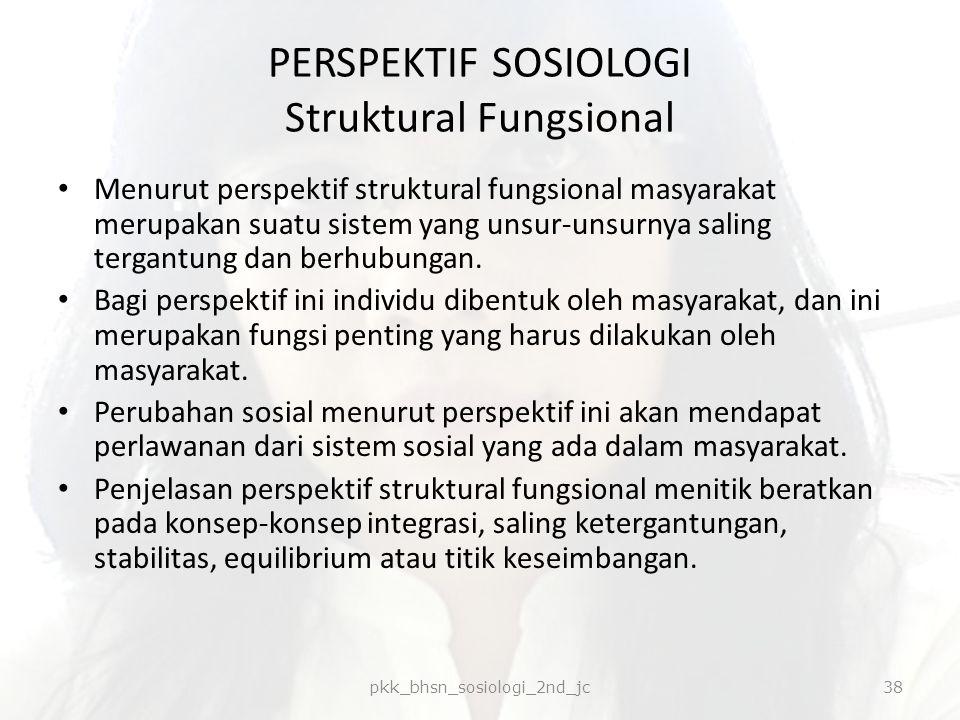 PERSPEKTIF SOSIOLOGI Struktural Fungsional