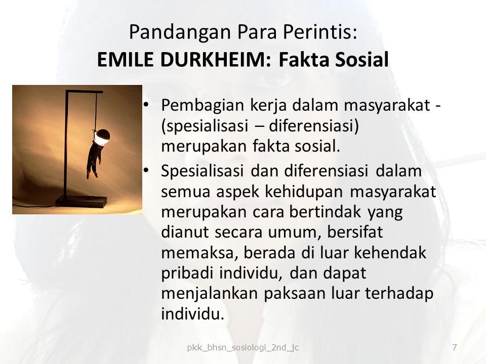 Pandangan Para Perintis: EMILE DURKHEIM: Fakta Sosial