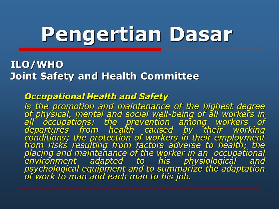 Pengertian Dasar ILO/WHO Joint Safety and Health Committee