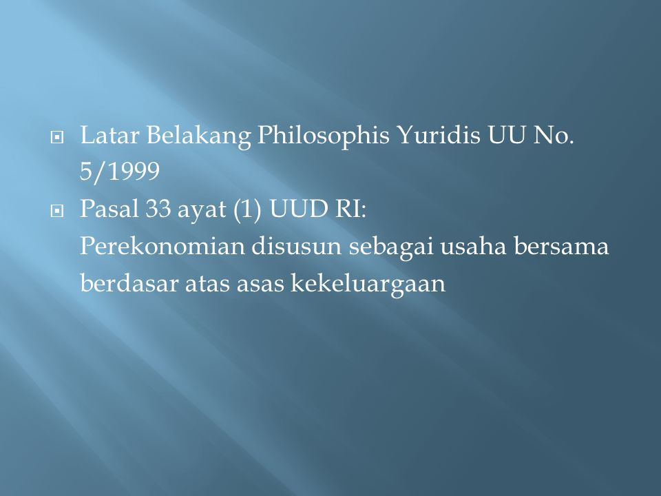 Latar Belakang Philosophis Yuridis UU No.