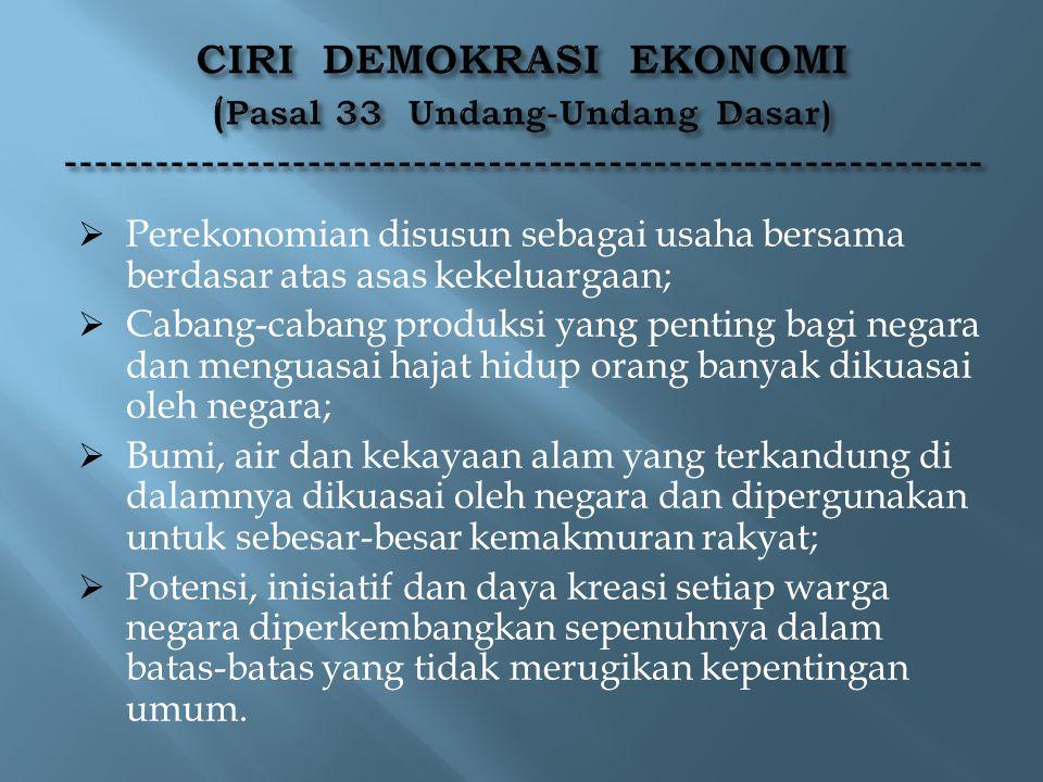 CIRI DEMOKRASI EKONOMI (Pasal 33 Undang-Undang Dasar) -------------------------------------------------------------