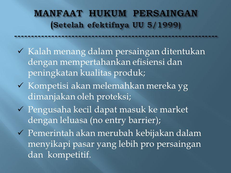 MANFAAT HUKUM PERSAINGAN (Setelah efektifnya UU 5/1999) -------------------------------------------------------------