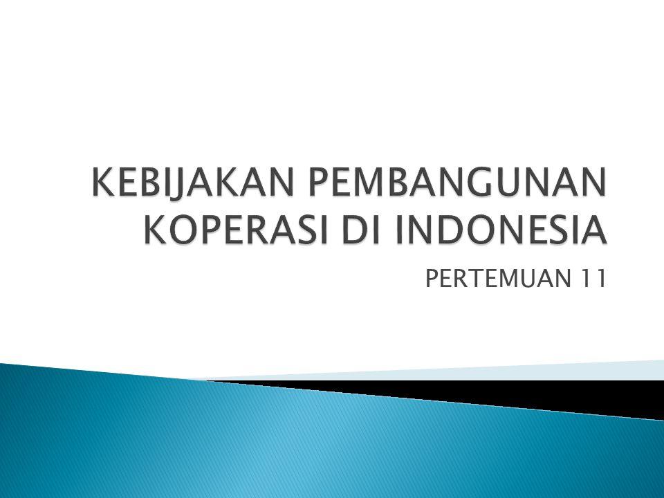 KEBIJAKAN PEMBANGUNAN KOPERASI DI INDONESIA