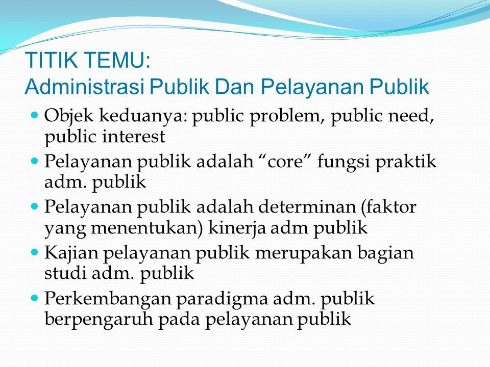 TITIK TEMU: Administrasi Publik Dan Pelayanan Publik