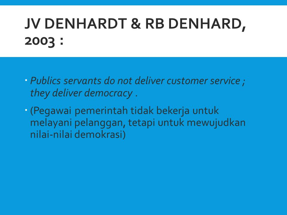 JV Denhardt & RB Denhard, 2003 :