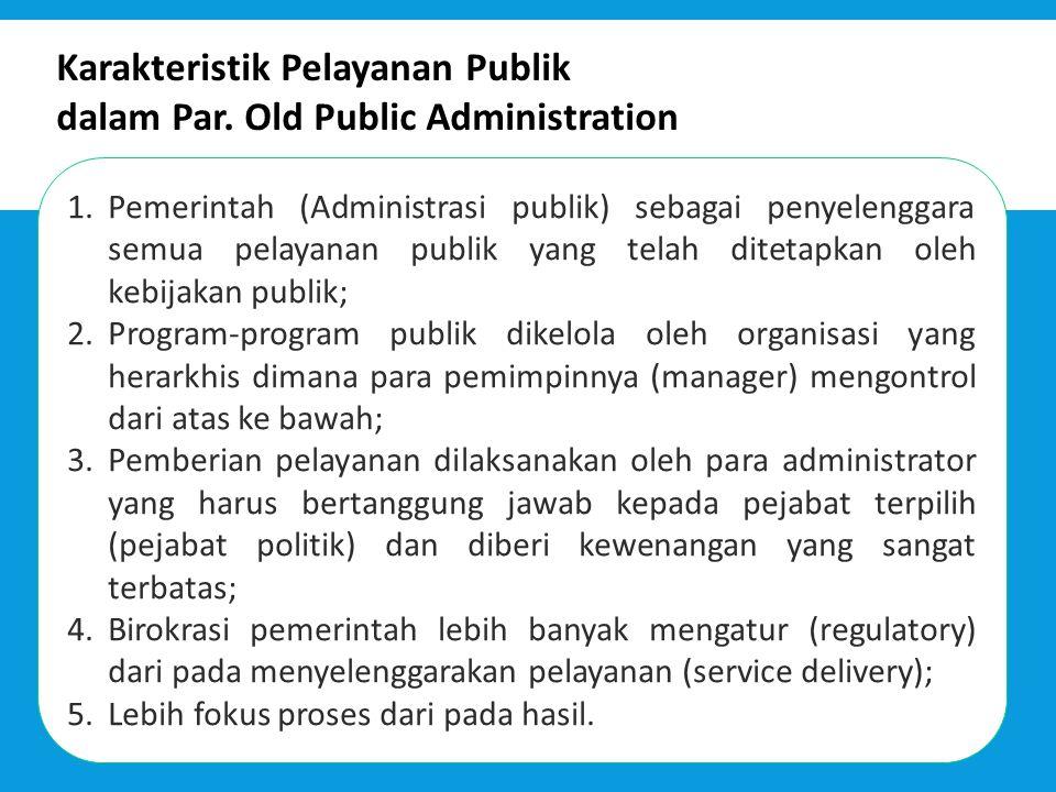Karakteristik Pelayanan Publik dalam Par. Old Public Administration