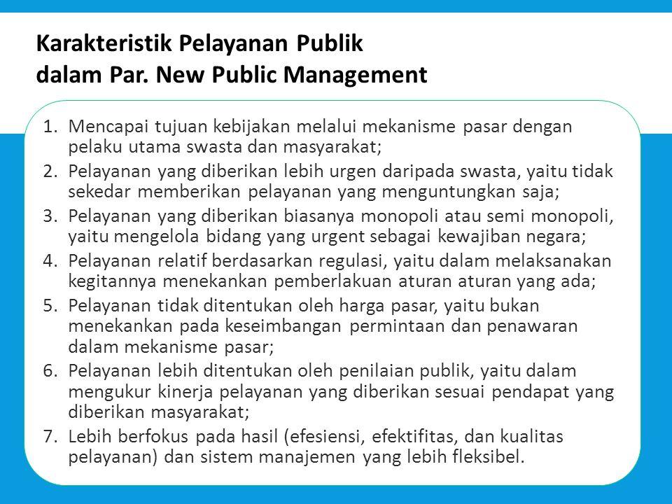 Karakteristik Pelayanan Publik dalam Par. New Public Management