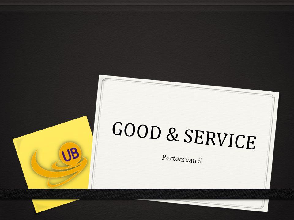 GOOD & SERVICE Pertemuan 5