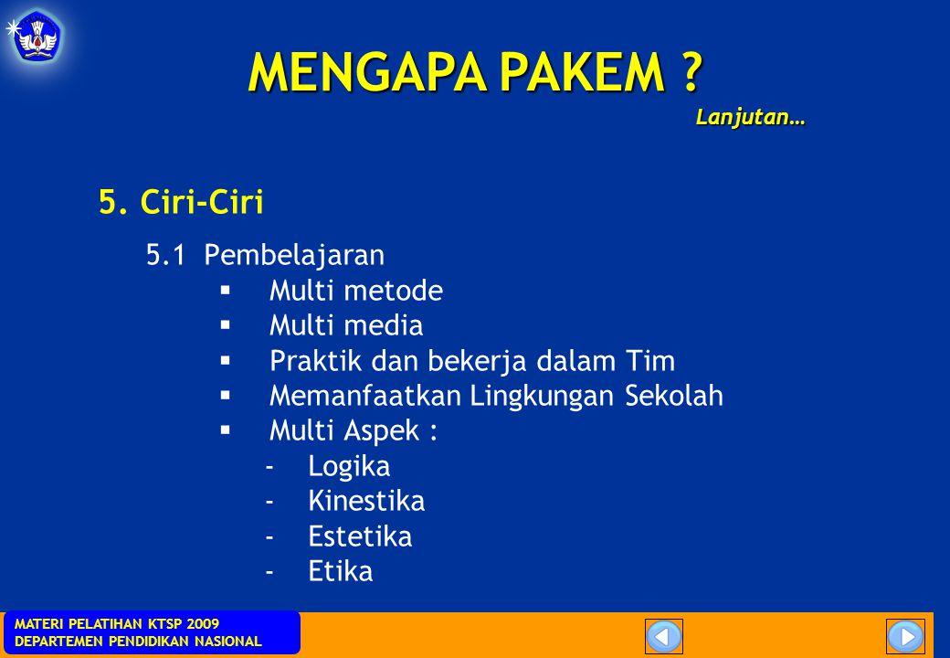 MENGAPA PAKEM 5. Ciri-Ciri 5.1 Pembelajaran Multi metode Multi media