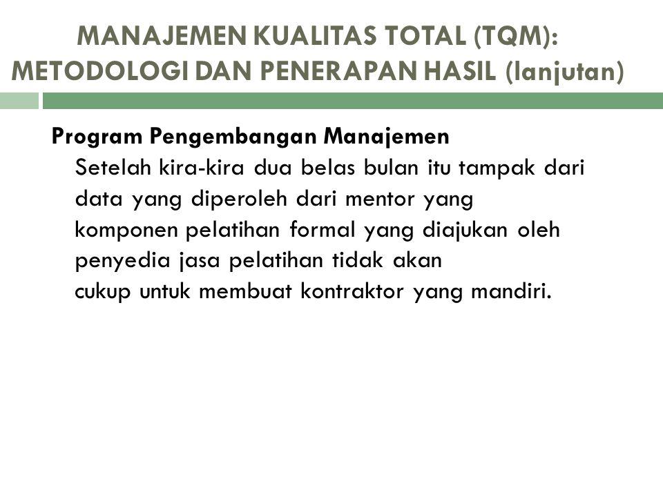 MANAJEMEN KUALITAS TOTAL (TQM): METODOLOGI DAN PENERAPAN HASIL (lanjutan)