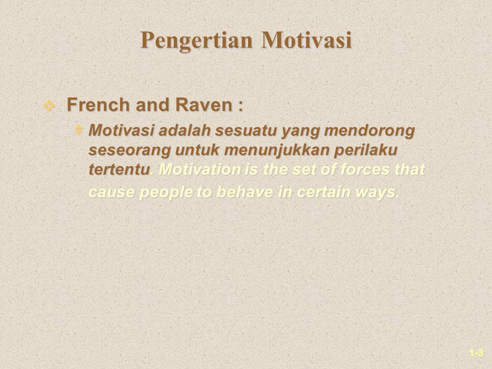 Pengertian Motivasi French and Raven :