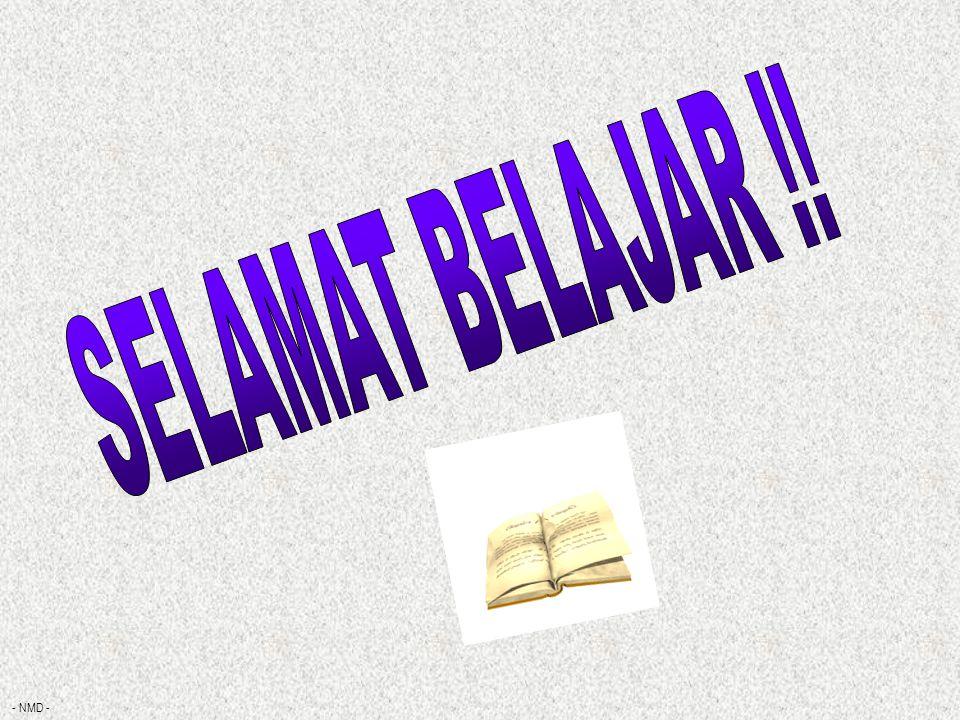 SELAMAT BELAJAR !! - NMD - 6