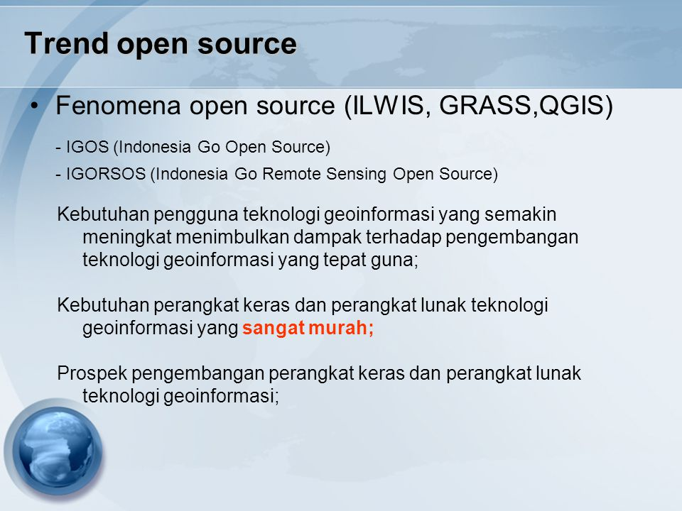 Trend open source Fenomena open source (ILWIS, GRASS,QGIS)