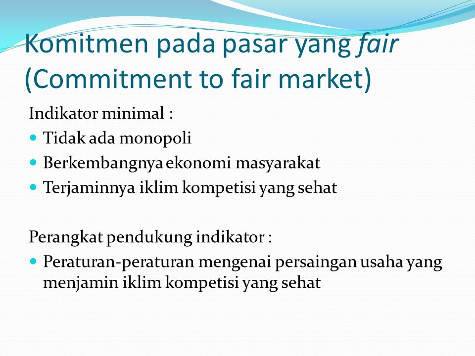 Komitmen pada pasar yang fair (Commitment to fair market)