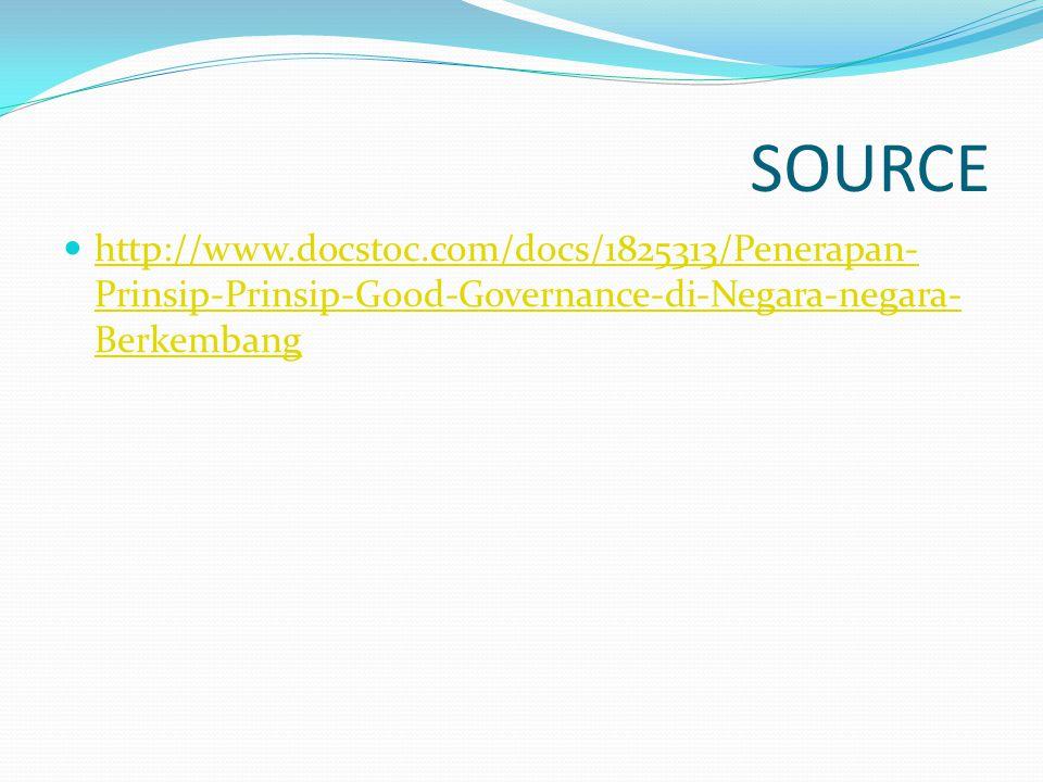SOURCE http://www.docstoc.com/docs/1825313/Penerapan-Prinsip-Prinsip-Good-Governance-di-Negara-negara-Berkembang.
