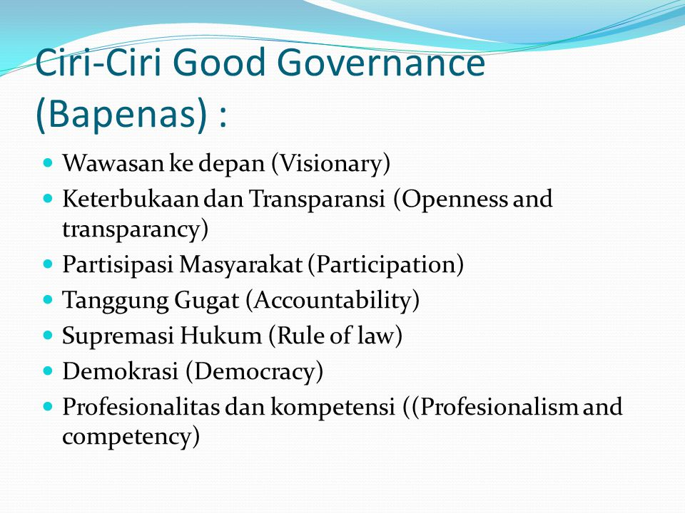 Ciri-Ciri Good Governance (Bapenas) :