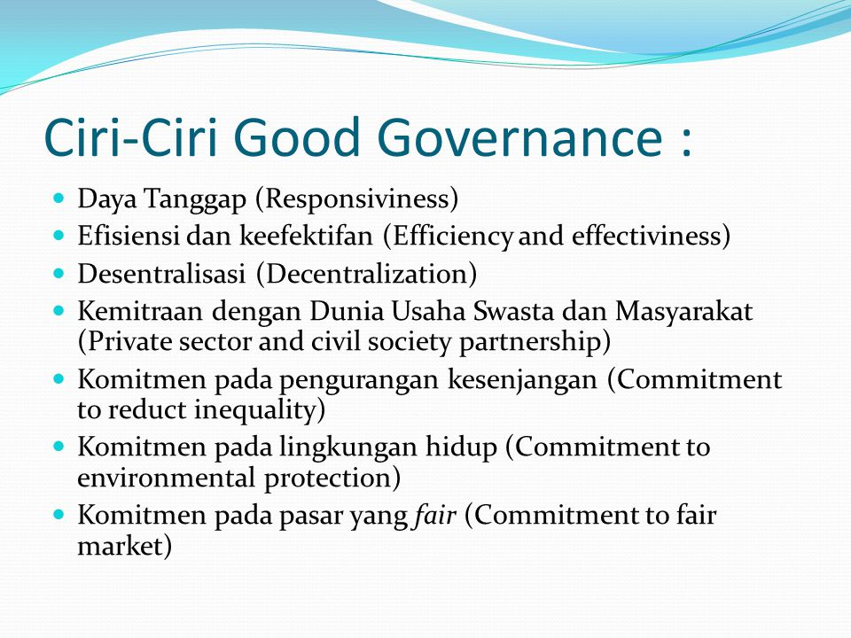 Ciri-Ciri Good Governance :