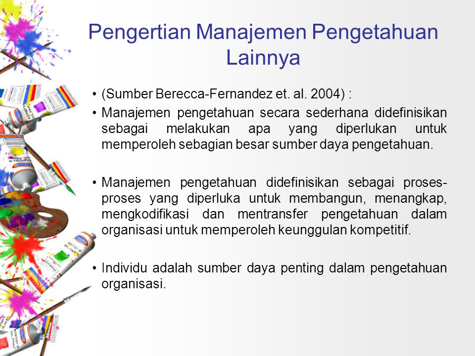 Pengertian Manajemen Pengetahuan Lainnya