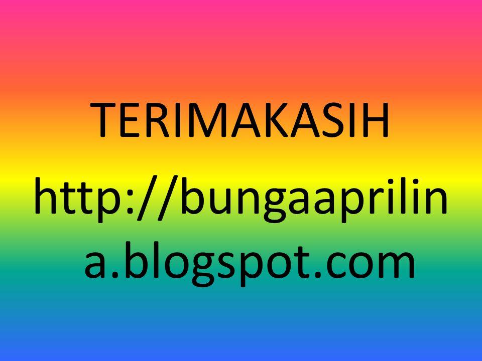 TERIMAKASIH http://bungaaprilina.blogspot.com
