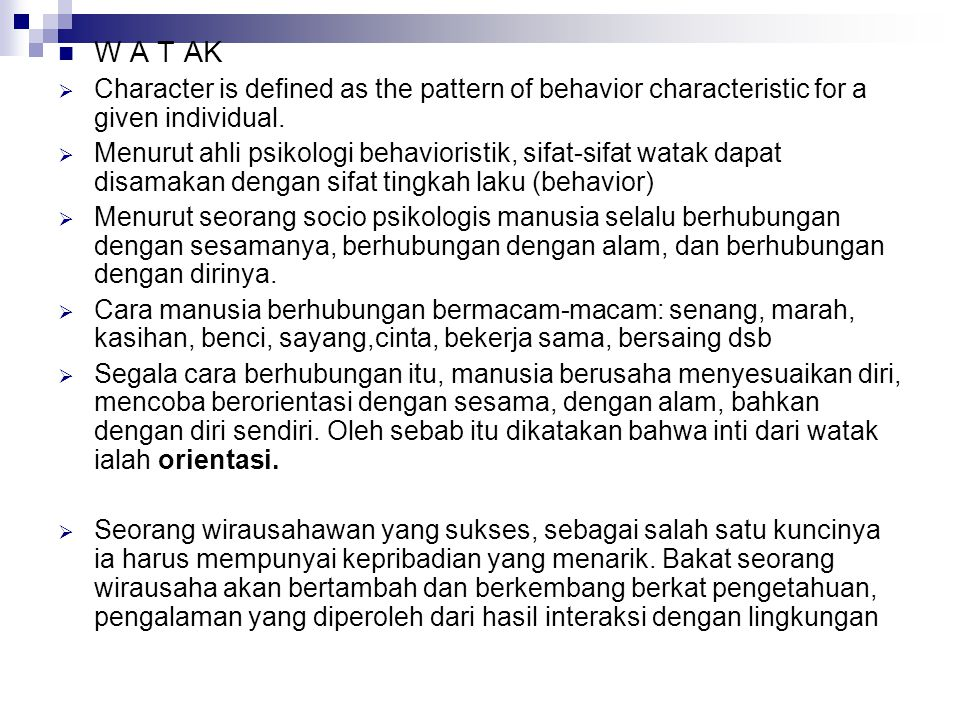 W A T AK Character is defined as the pattern of behavior characteristic for a given individual.