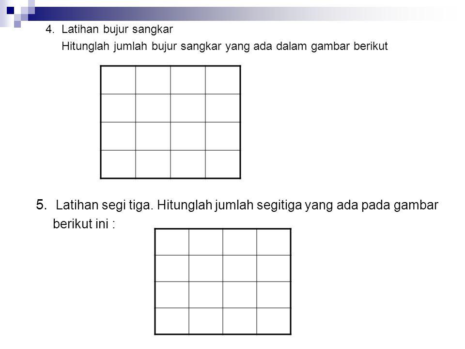 5. Latihan segi tiga. Hitunglah jumlah segitiga yang ada pada gambar