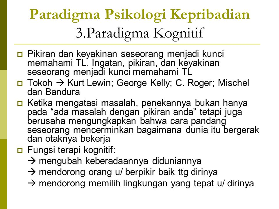 Paradigma Psikologi Kepribadian 3.Paradigma Kognitif