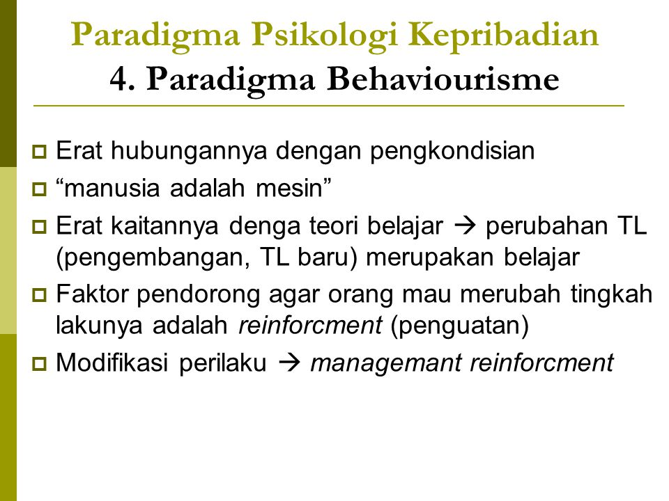 Paradigma Psikologi Kepribadian 4. Paradigma Behaviourisme