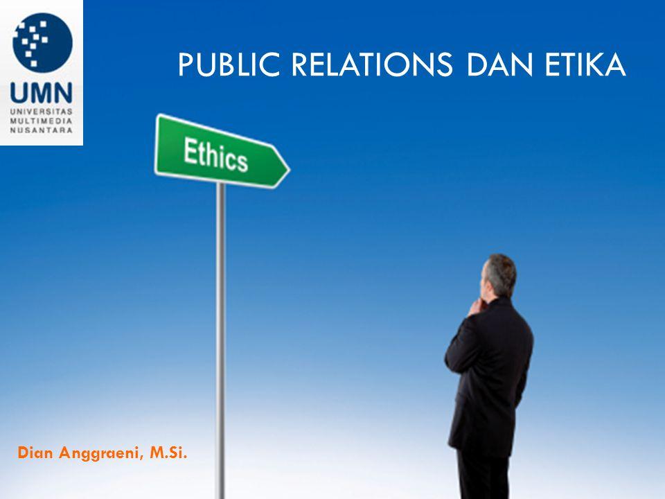 PUBLIC RELATIONS DAN ETIKA