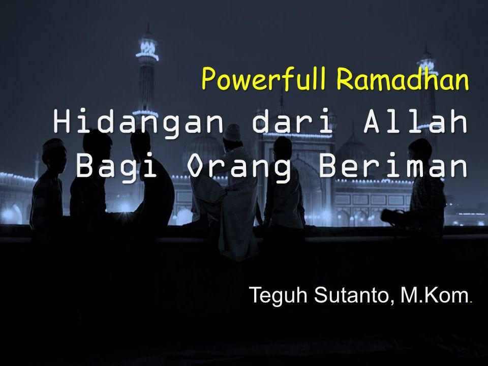 Powerfull Ramadhan Hidangan dari Allah Bagi Orang Beriman