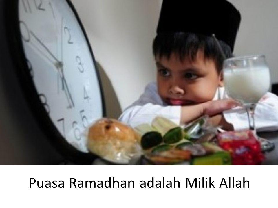Puasa Ramadhan adalah Milik Allah