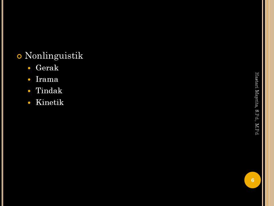 Nonlinguistik Gerak Irama Tindak Kinetik Hastari Mayrita, S.Pd., M.Pd.