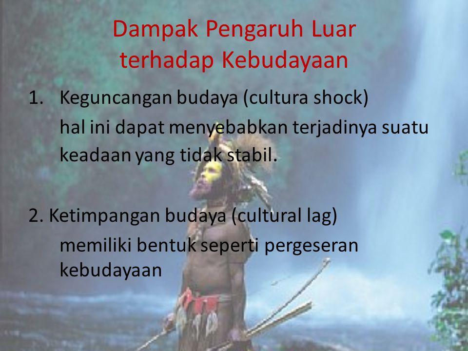 Dampak Pengaruh Luar terhadap Kebudayaan