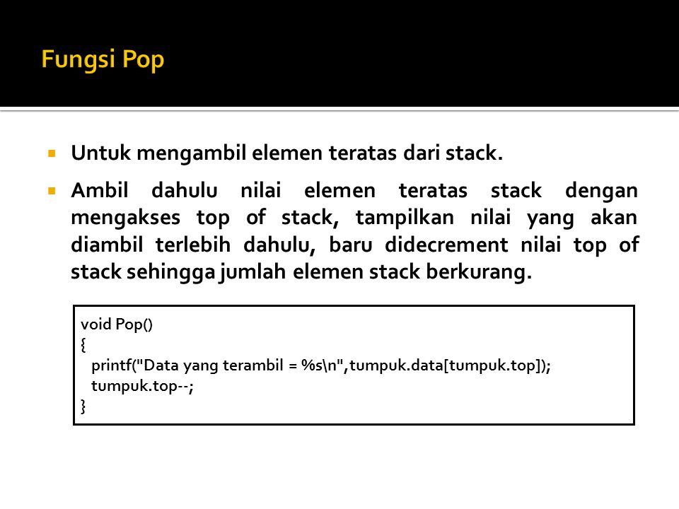 Fungsi Pop Untuk mengambil elemen teratas dari stack.