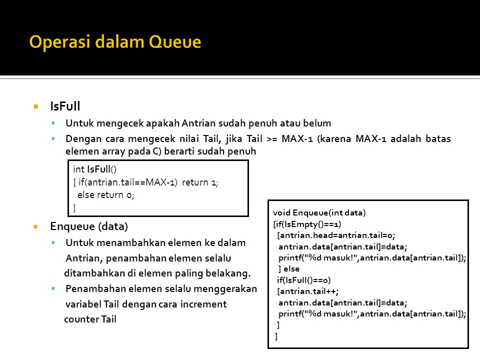 Operasi dalam Queue IsFull Enqueue (data)