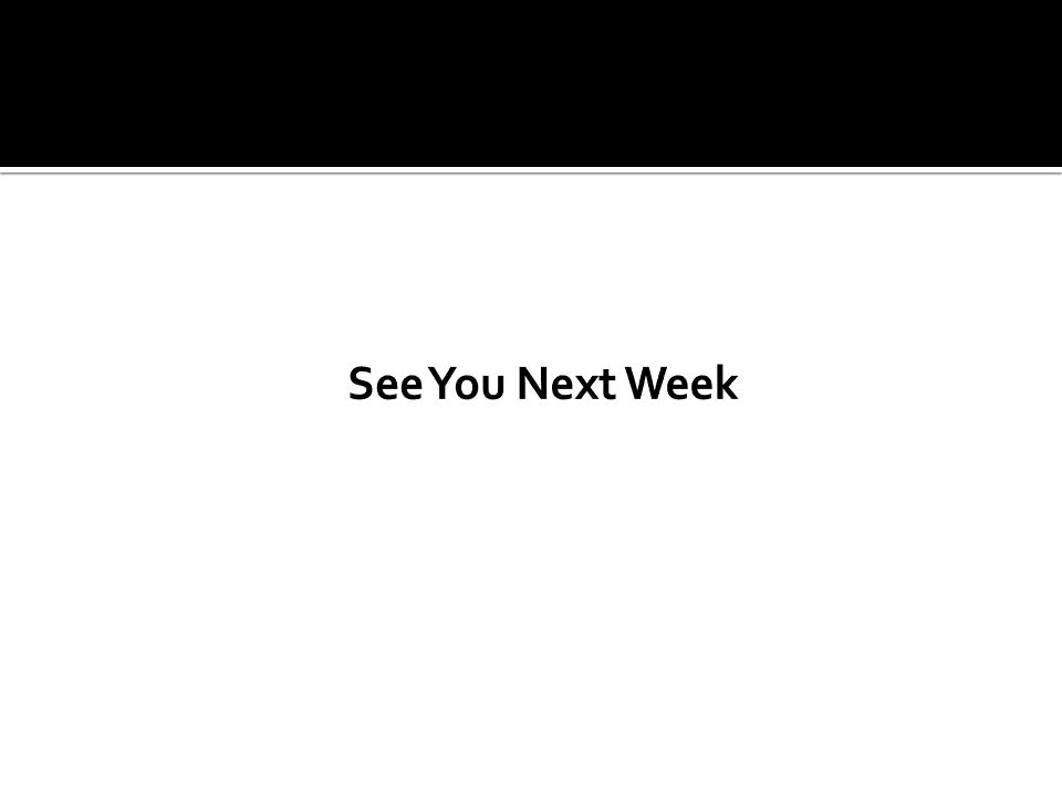 See You Next Week