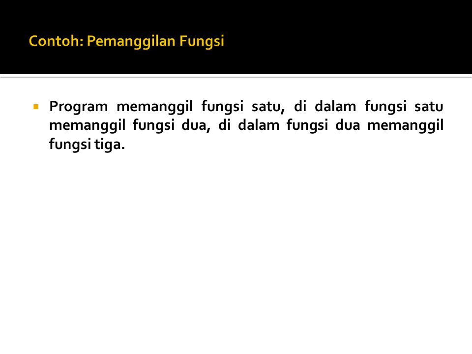 Contoh: Pemanggilan Fungsi