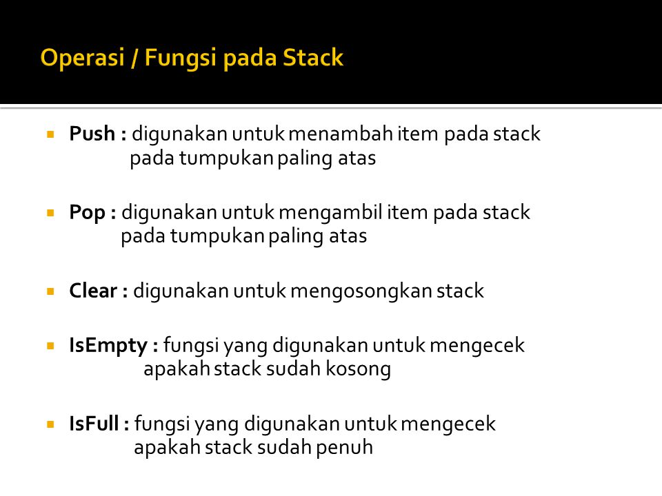 Operasi / Fungsi pada Stack