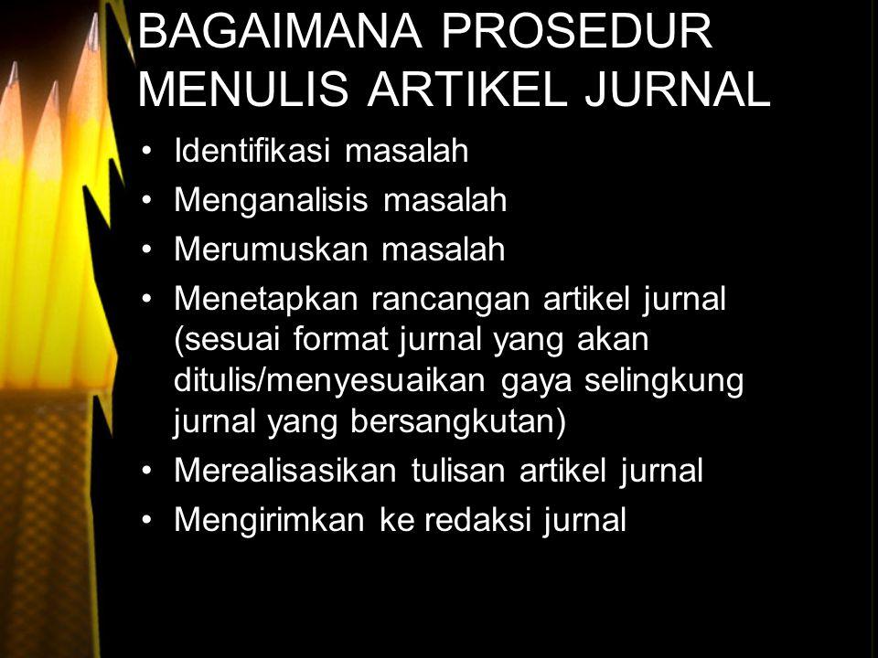 BAGAIMANA PROSEDUR MENULIS ARTIKEL JURNAL
