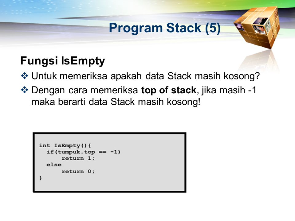Program Stack (5) Fungsi IsEmpty