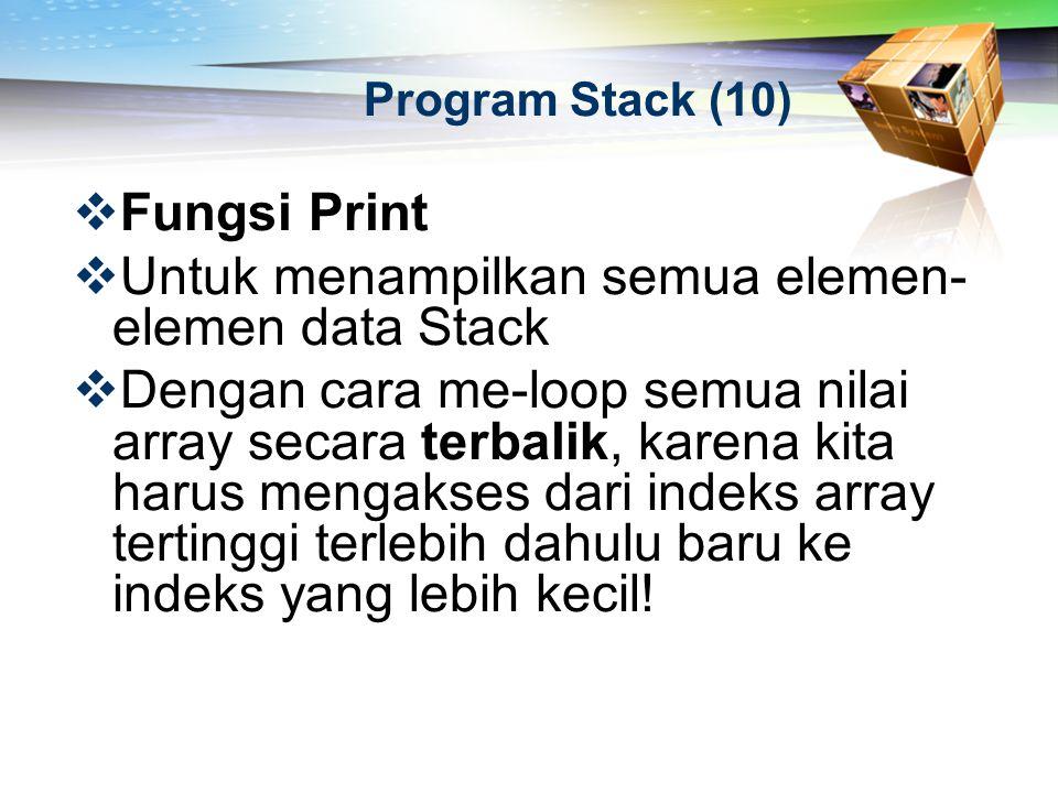 Untuk menampilkan semua elemen-elemen data Stack