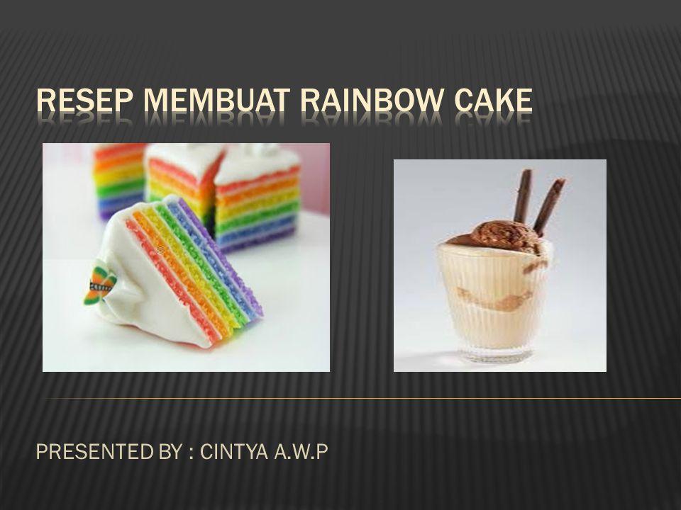 RESEP MEMBUAT rainbow cake