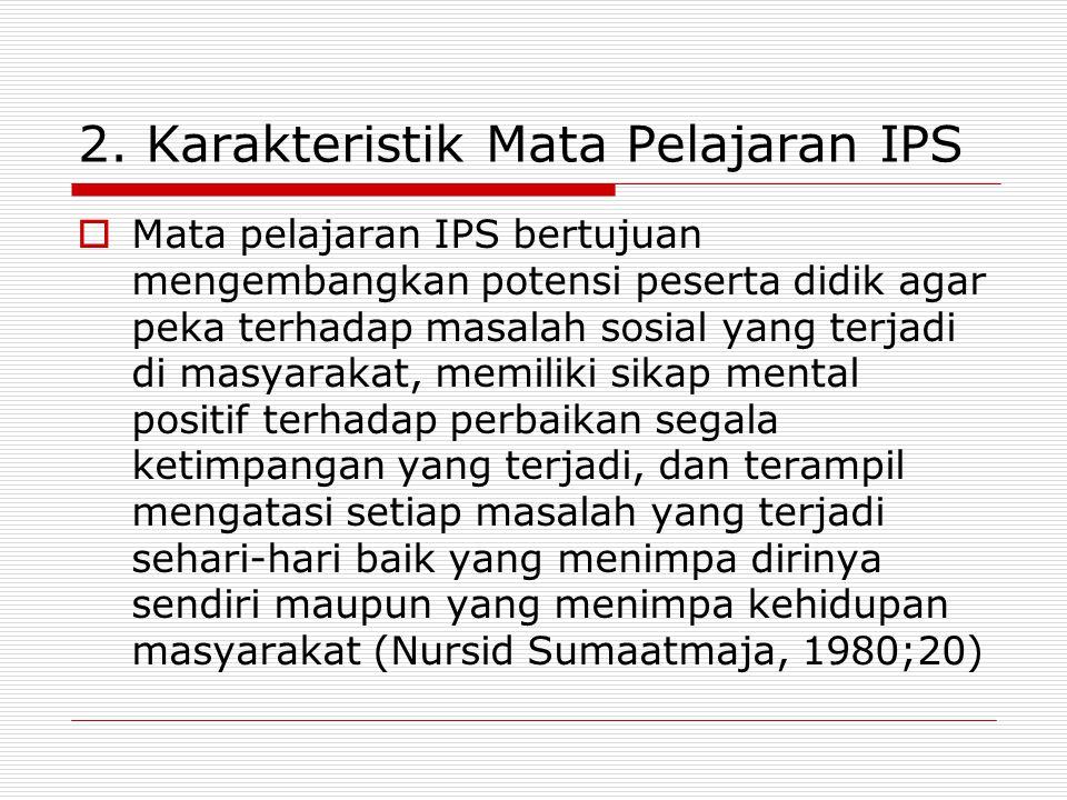 2. Karakteristik Mata Pelajaran IPS