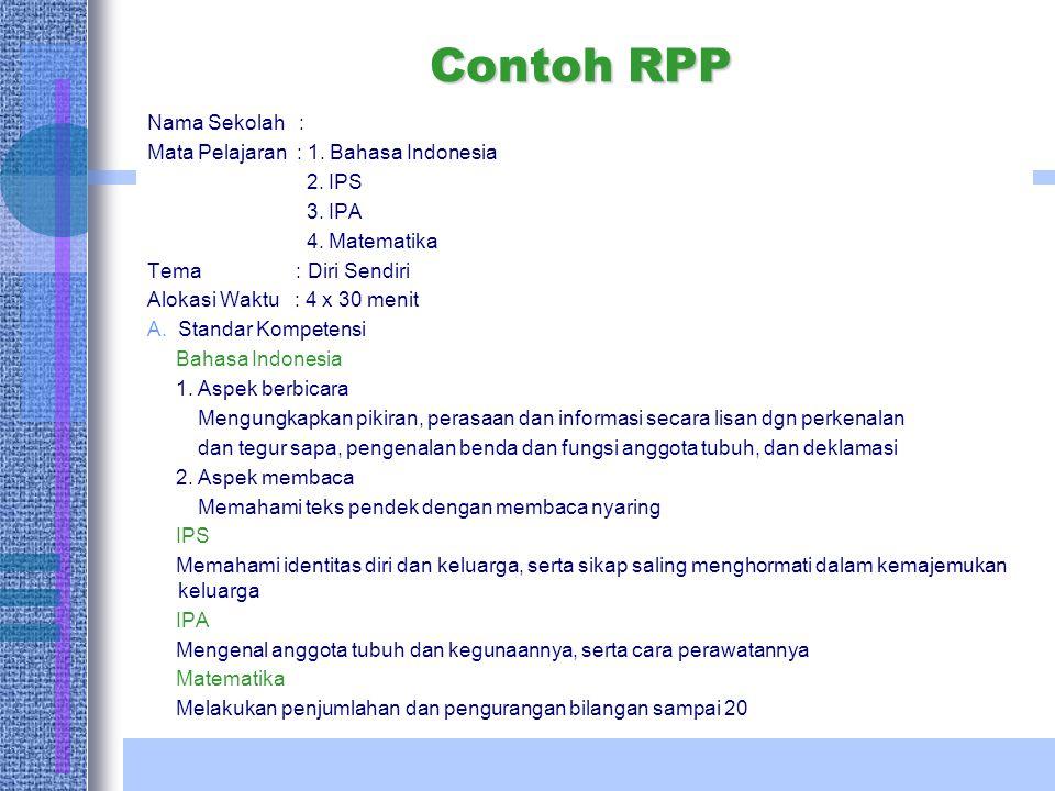Contoh RPP Nama Sekolah : Mata Pelajaran : 1. Bahasa Indonesia 2. IPS
