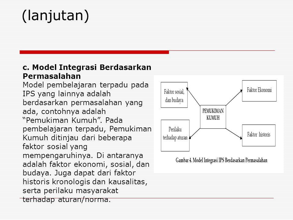(lanjutan) c. Model Integrasi Berdasarkan Permasalahan