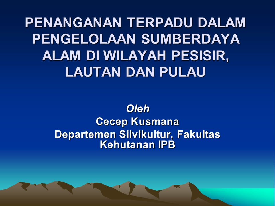 Oleh Cecep Kusmana Departemen Silvikultur, Fakultas Kehutanan IPB