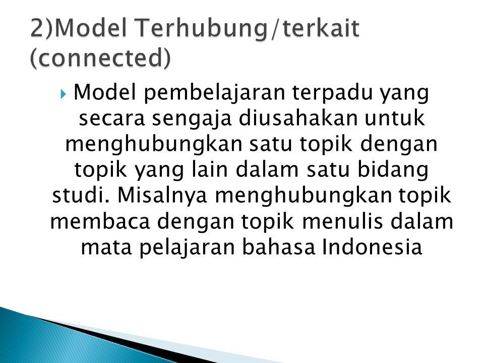 2)Model Terhubung/terkait (connected)