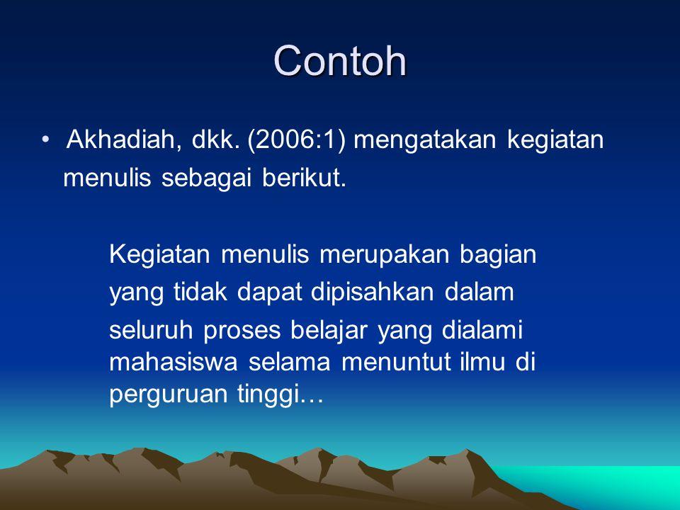 Contoh Akhadiah, dkk. (2006:1) mengatakan kegiatan